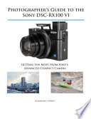 Photographer s Guide to the Sony DSC RX100 VI