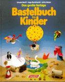 Das grosse farbige Bastelbuch für Kinder