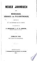 NEUES JAHRBUCH FUR MINERALOGIE, GEOLOGIE UND PALAEONTOLOGIE. 1865.