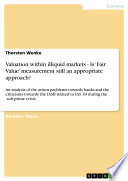 Valuation Within Illiquid Markets Is Fair Value Measurement Still An Appropriate Approach