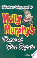 Whatever Happened to Molly Murphy s House of Fine Repute