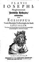 Flavii Iosephi, Hoogh-beroemde Ioodische historien, ende boecken. Noch Egesippus Vande ellendighe verstooringhe der stadt Ierusalem