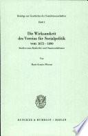 Die Wirksamkeit des Vereins für Socialpolitik von 1872-1890