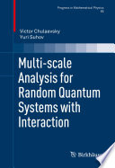 Multi scale Analysis for Random Quantum Systems with Interaction