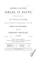 Handel's Oratorio Israel in Egypt ... in Vocal Score ... Arranged by V. Novello