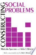 Constructing Social Problems