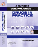 A Nurse's Survival Guide to Drugs in Practice E-BOOK