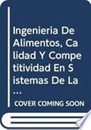 Ingenier  a de Alimentos  Calidad Y Competitividad en Sistemas de la Peque  a Industria Alimentaria Con   nfasis en Am  rica Latina Y El Caribe