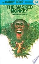 Hardy Boys 51  The Masked Monkey