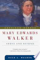 Mary Edwards Walker : born and raised on a farm in...