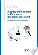 Informationskonsistenz im föderativen Identitätsmanagement: Modellierung und Mechanismen