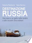 Destinazione Russia  Una nave e un gatto nella tundra e altri incontri stra ordinari