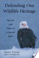 Defending Our Wildlife Heritage