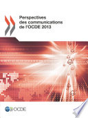 Perspectives des communications de l OCDE 2013