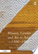 Women  Gender and Art in Asia  c  1500 1900