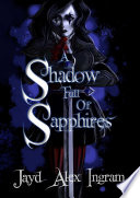 A Shadow Full Of Sapphires