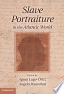 Slave Portraiture in the Atlantic World