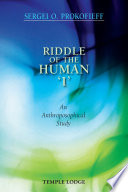 Riddle of the Human  I