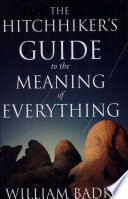 The Hitchhiker S Guide To The Meaning Of Everything
