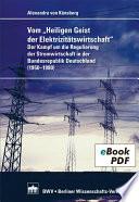 Vom 'Heiligen Geist der Elektrizitätswirtschaft'