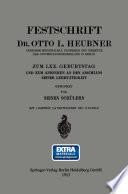 Festschrift Dr. Otto L. Heubner, Geheimem Medizinalrat, Professor und Direktor der Universitätskinderklinik in Berlin, zum LXX. Geburtstag und zum Andenken an den Abschluss Seiner Lehrtätigkeit