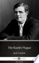 The Scarlet Plague by Jack London  Illustrated