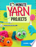 10 Minute Yarn Projects