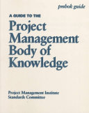 A Guide To The Project Management Body Of Knowledge : ...