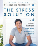 The Stress Solution: The 4 Steps to Reset - Body Mind Relationship and Purpose
