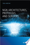 NGN Architectures  Protocols and Services