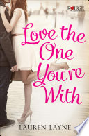 Love the One You re With  A Rouge Contemporary Romance