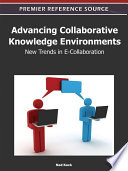 Advancing Collaborative Knowledge Environments: New Trends in E-Collaboration