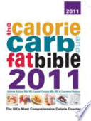 The Calorie  Carb and Fat Bible 2011
