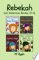 Rebekah   Girl Detective Books 13 16  4 Book Bundle