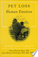 Pet Loss And Human Emotion : a step-by-step guide to leading clients through...