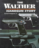 The Walther Handgun Story