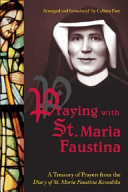 Praying With St  Maria Faustina