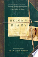 Helga s Diary  A Young Girl s Account of Life in a Concentration Camp