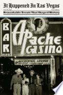 It Happened in Las Vegas That Shaped Sin City It Happened