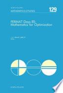 Fermat Days 85 Mathematics For Optimization book