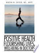 Positive Health  Flourishing Lives  Well Being in Doctors