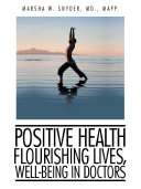 download ebook positive health: flourishing lives, well-being in doctors pdf epub