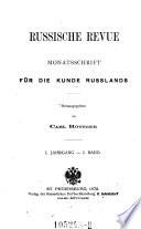 Russische Revue. Monatsschrift für die Kunde Russlands. Hrsg. von Carl Röttger