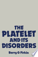 The Platelet And Its Disorders