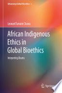 African Indigenous Ethics in Global Bioethics