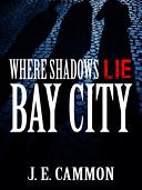 Where Shadows Lie Bay City Supernatural And Non Supernatural Creatures Alike Strive