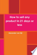 How to Sell Any Product in 21 Days Or Less