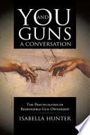 You and Guns  A Conversation