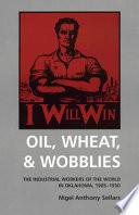 Oil  Wheat   Wobblies
