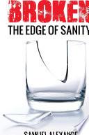 Broken  The Edge of Insanity